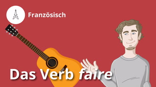 Das Verb faire
